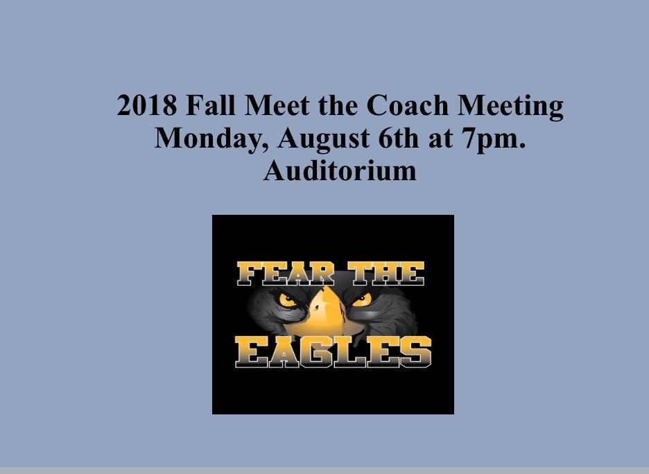 2018 Fall Sports Meet The Coach Meeting – Mon., Aug. 6th – 7pm. (Auditorium)