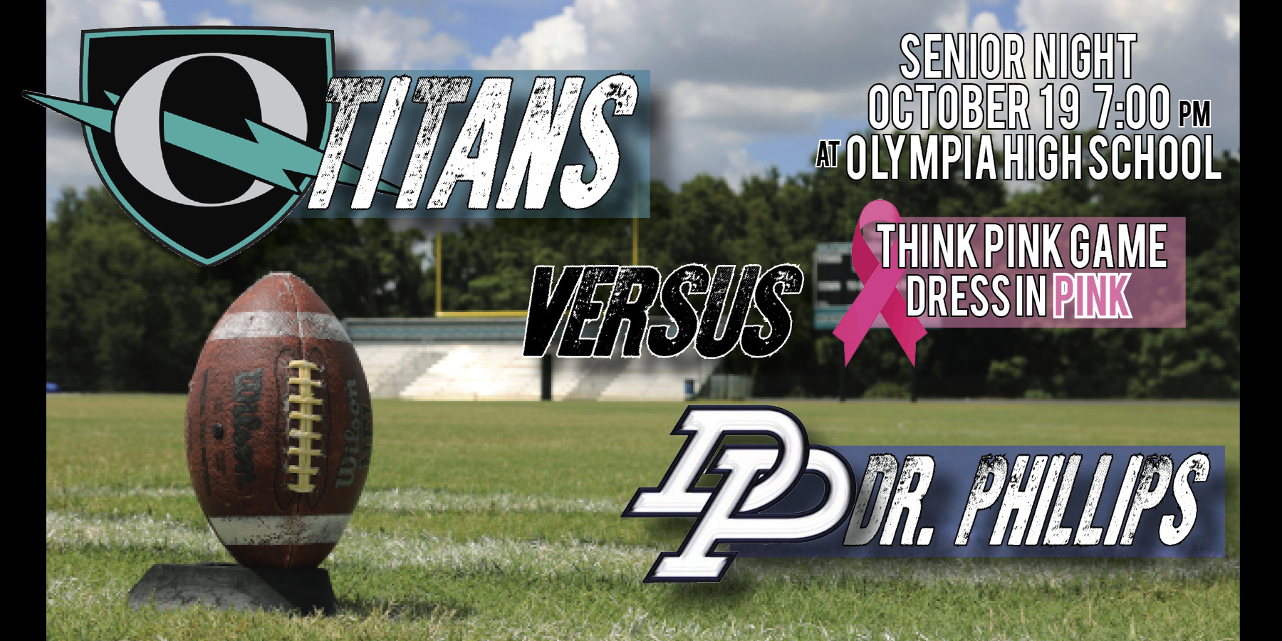Football Game vs. Dr. Phillips on 10/19 at 7pm- Senior Night and Think Pink