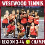 Westwood Girls Tennis Wins Region 3-AAAA Championship