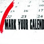 Important Dates – Mark your Calendars
