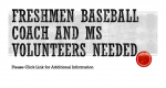 Freshmen Baseball Coach and MS Volunteers Needed