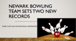 Newark Bowling Team Sets Two New Records