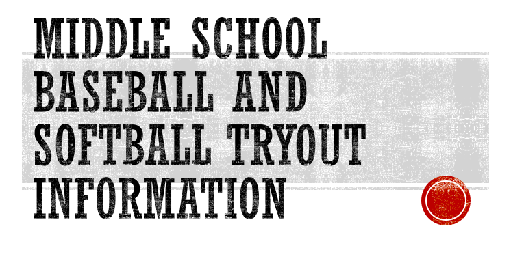 Middle School Softball and Baseball Tryout Information