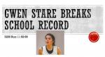 Gwen Stare Breaks 3200 Run School Record