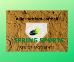 Senior Spring Sport Spotlights:  Allie Rochford, Softball