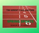 Senior Spring Sport Spotlights:  Tim Gerent, Track and Field