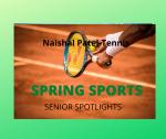 Senior Spring Sport Spotlights:  Naishal Patel, Tennis