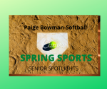 Senior Spring Sport Spotlights:  Paige Bowman, Softball