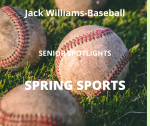 Senior Spring Sport Spotlight:  Jack Williams, Baseball