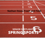 Senior Spring Sport Spotlight:  Nathan Hsiao, Track and Field