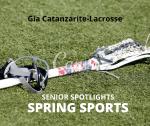 Senior Spring Sport Spotlight:  Gia Catanzarite, Lacrosse