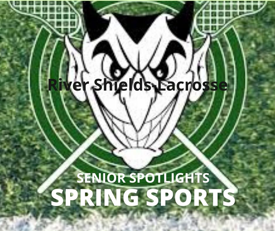 Senior Spring Sport Spotlights: River Shields, Lacrosse