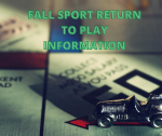 Important Information Regarding Fall Sports-Return to Play