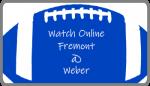 Watch online. Fremont at Weber