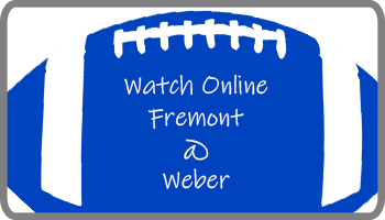 Watch online. Fremont at Weber