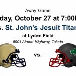 Final Regular Season Football Game this Friday, Oct. 27 at St. John's Jesuit  #GoFarGoIrish