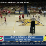 BCSN Video: Central Catholic Defeats Whitmer in Four Sets