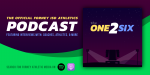 The One2Six Podcast Episode Nine!