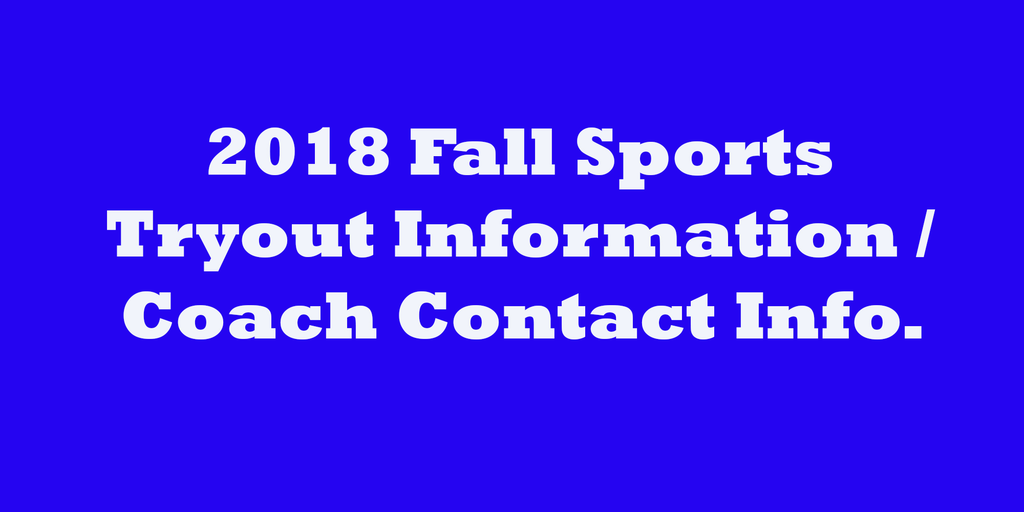 Updated Fall Sports Tryout Information:  Starts This Week