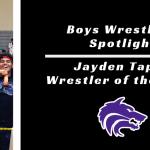 TC Boys Wrestling Spotlight | Jayden Tapia, Wrestler of the Week