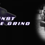 Against the Grind