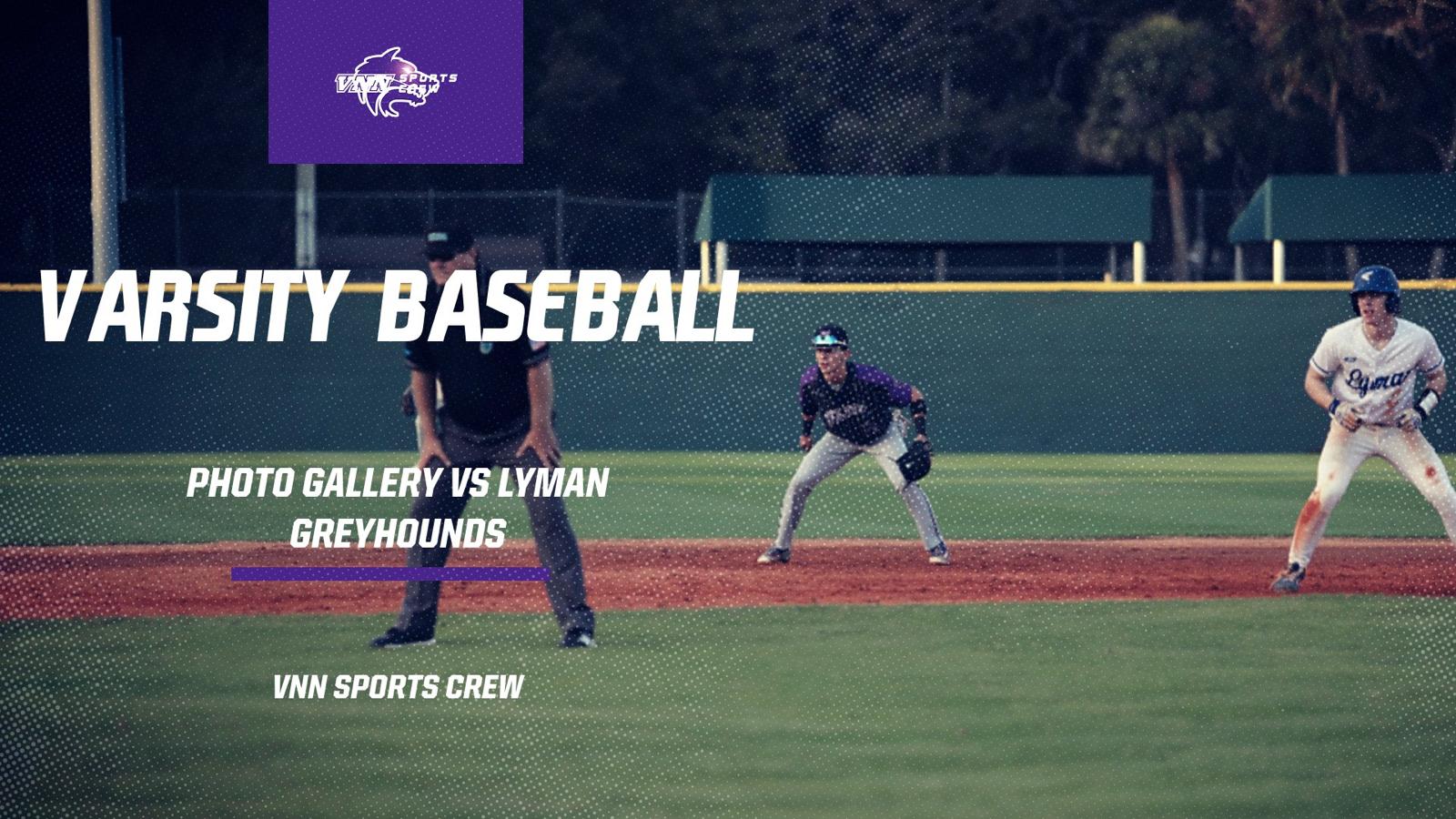 Varsity Baseball | Photo Gallery vs Lyman Greyhounds