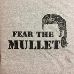 Fear the Mullet T-shirt Orders
