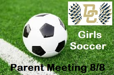 DCHS Girls Soccer – Mandatory Parent Meeting 8/8 6:30pm