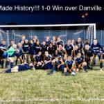 Making History – Girls Varsity Soccer wins 1-0 over Danville Warriors