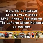 Boys BB – Friday – LaPorte vs. Portage LIVE on the Slicer Network