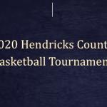 2020 Hendricks County Basketball Tournament Information