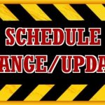Schedule Change for Saturday, February 8th