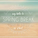 Have a Safe and Sun Filled Spring Break
