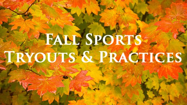 Fall Sports Tryouts/Practice Information