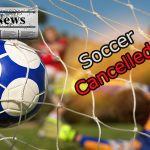 Boys and Girls Soccer at the middle and high school postponed 10-29-20