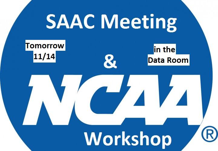 SAAC Meeting and NCAA Workshop Both Tomorrow 11/14