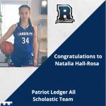 Congratulations to Natalia Hall-Rosa for making the Patriot Ledger All Scholastic Team