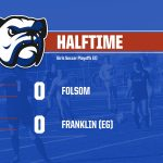 2019-20 Folsom Girls Soccer Playoffs (2) vs Franklin (EG)-Halftime