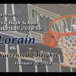 Boys' Varsity Basketball – Lorain vs Warrensville Hts. 2-22-19 (Gm 22)