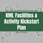 KML Releases Facilities and Activity Kickstart Plan