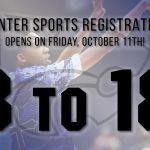 Winter Sports Registration Opens October 11!