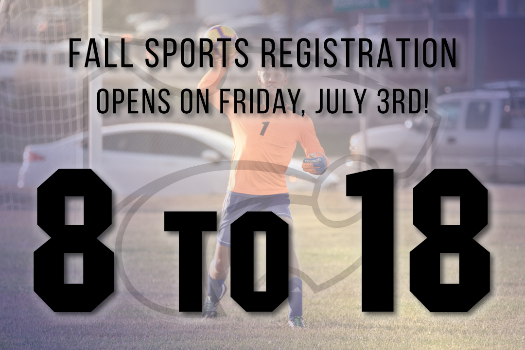 Fall Sports Registration Opens July 3rd!