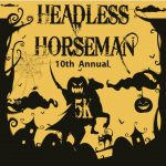 Times running out! Register now for the 10th Annual Headless Horseman 5K/1K Fun Run!