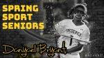 Spring Sport Senior Spotlight: Danyael Bryant, Cadet Girls Lacrosse
