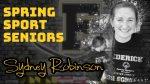 Spring Sport Senior Spotlight: Sydney Robinson, Cadet Unified Track
