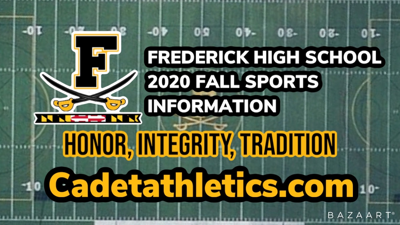 Frederick High School Cadet Athletic 2020 Fall Sport Information & FCPS Return to Play Update