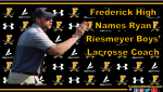 Ryan Riesmeyer Named Cadets Head Boys Lacrosse Coach