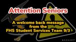 Attention Seniors! A Welcome back message from the FHS Student Services Team 9/3