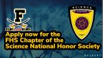 Apply for the FHS Chapter of the Science National Honor Society. January 25th Deadline