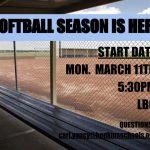 Softball season begins Mon. March 11th